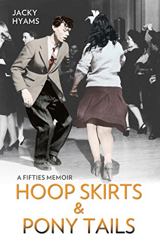 Hoop Skirts and Ponytails - A Fifties Memoir (English Edition)