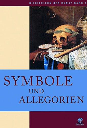 Bildlexikon der Kunst, Band 3: Symbole und Allegorien
