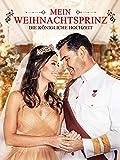 Mein Weihnachtsprinz - Die königliche Hochzeit