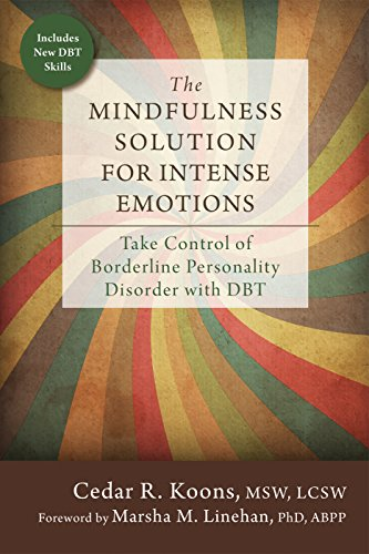 Compare Textbook Prices for The Mindfulness Solution for Intense Emotions 1 Edition ISBN 9781626253001 by Koons, Cedar R.