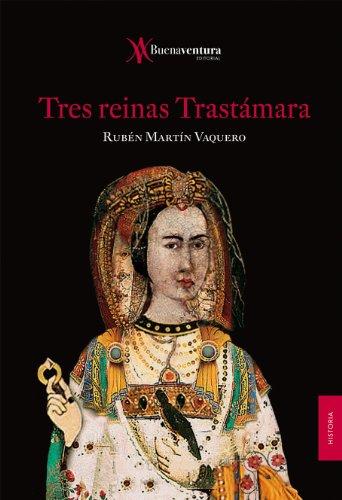 Tres Reinas Trastámara eBook: Vaquero, Rubén Martín: Amazon.es: Tienda Kindle