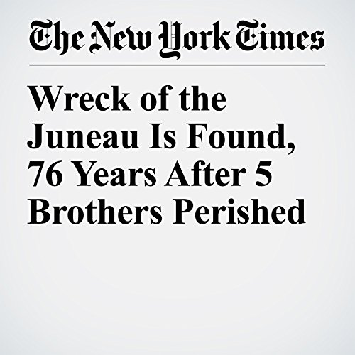 Wreck of the Juneau Is Found, 76 Years After 5 Brothers Perished copertina