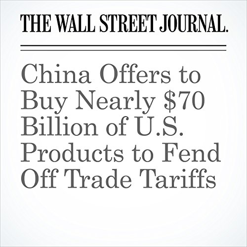 China Offers to Buy Nearly $70 Billion of U.S. Products to Fend Off Trade Tariffs copertina