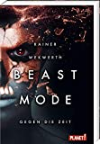 Gegen die Zeit (2) (Beastmode, Band 2)