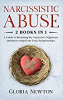 Narcissistic Abuse: 2 Books in 1: A Guide to Becoming the Narcissist's Nightmare and Recovering from Toxic Relationships
