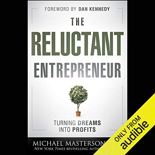 The Reluctant Entrepreneur: Turning Dreams into Profits Titelbild