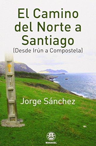 EL CAMINO DEL NORTE A SANTIAGO (DESDE IRÚN A COMPOSTELA)