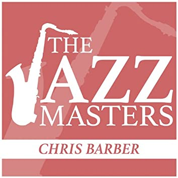 The Jazz Masters - Chris Barber