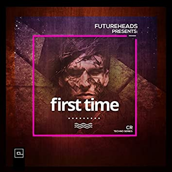 First Time (CR Techno Series)