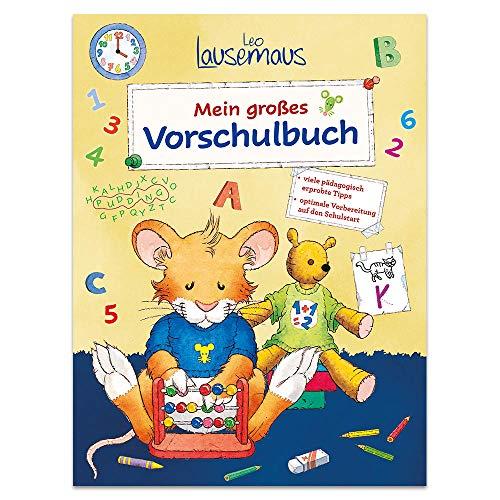 Leo Lausemaus - Mein großes Vorschulbuch: viele pädagogische erprobte Tipps / optimale Vorbereitung auf den Schulstart