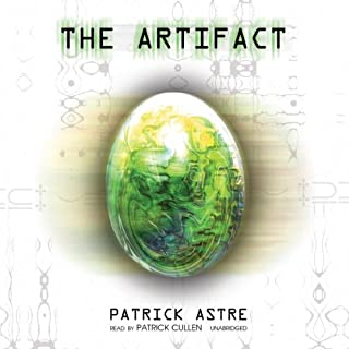 The Artifact                   By:                                                                                                                                 Patrick Astre                               Narrated by:                                                                                                                                 Patrick Cullen                      Length: 7 hrs and 57 mins     812 ratings     Overall 3.4