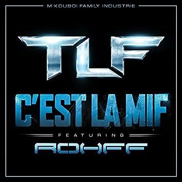 C'est la Mif (feat. Rohff) (feat. Rohff)