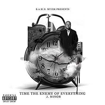 Time the Enemy of Everything
