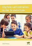 Digitale Bildung in der Grundschule: Erprobte Materialien und Praxisbeispiele für jedes Fach (1. bis 4. Klasse)