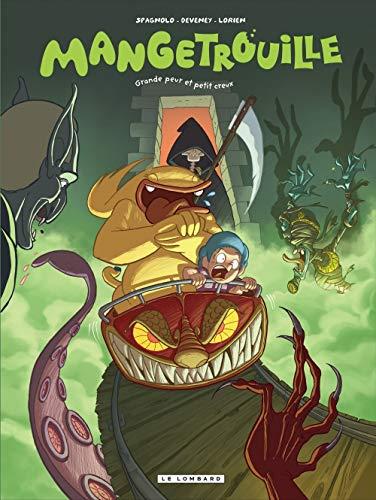 Mangetrouille - tome 2 - Grande peur et petit creux