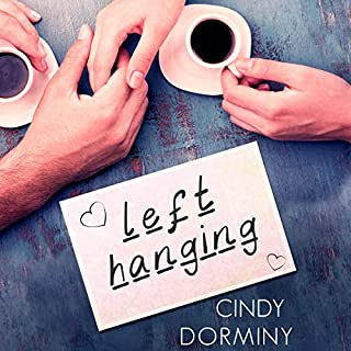 Left Hanging                   By:                                                                                                                                 Cindy Dorminy                               Narrated by:                                                                                                                                 Britney Clause,                                                                                        Bradley Spoon                      Length: 8 hrs and 22 mins     26 ratings     Overall 3.9