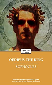 Oedipus the King (Enriched Classics) by [Sophocles, Bernard Knox]