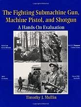 The Fighting Submachine Gun, Machine Pistol, and Shotgun: A Hands-on Evaluation