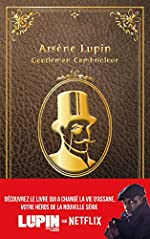 Arsène Lupin - Gentleman Cambrioleur de Maurice Leblanc