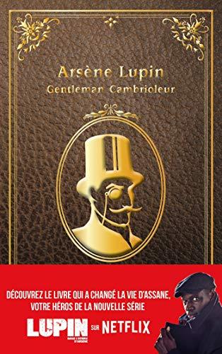 Lupin - nouvelle édition de 'Arsène Lupin, gentleman cambrioleur' à l'occasion de la série Netflix (Films-séries TV) (French Edition)