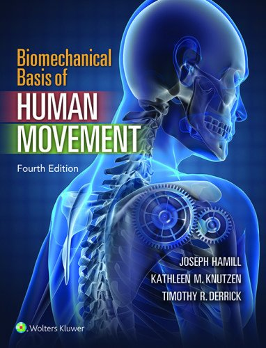Compare Textbook Prices for Biomechanical Basis of Human Movement Fourth, North American Edition ISBN 9781451177305 by Hamill PhD, Joseph,Knutzen PhD, Kathleen,Derrick, Timothy