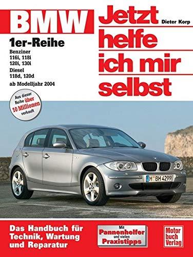 BMW 1er-Reihe: Das Handbuch für Technik, Pflege, Wartung und Reparatur
