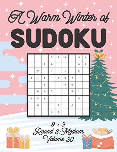A Warm Winter of Sudoku 9 x 9 Round 3: Medium Volume 20: Sudoku for Relaxation Fall Travellers Puzzle Game Book Japanese Logic Nine Numbers Math Cross ... All Ages Kids to Adults Christmas Theme Gifts