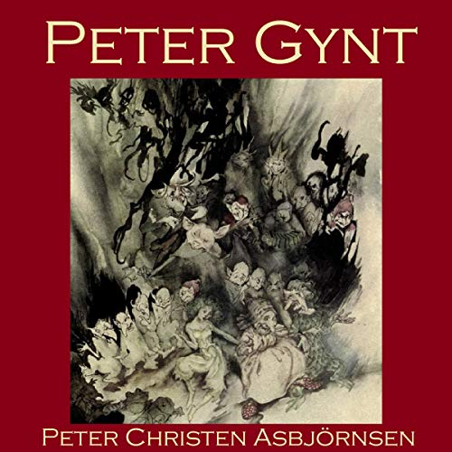 Peter Gynt     A Folk Tale from Norway              By:                                                                                                                                 Peter Christen Asbjörnsen                               Narrated by:                                                                                                                                 Cathy Dobson                      Length: 11 mins     Not rated yet     Overall 0.0