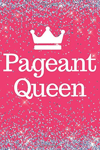Pageant Queen: Pink Sparkly Pageant Queen 6x9inch Notebook/Planner. Great gift for Xmas, Birthday or Any Occasion for Girls, Teens and Women. Ideal stocking filler.