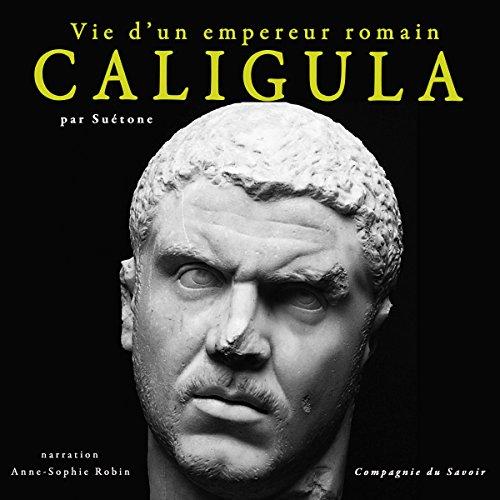 Caligula. Vie d'un empereur romain cover art