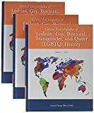 The Global Encyclopedia of Lesbian, Gay, Bisexual and Transgender LGBTQ History: 3 Volume set (The Global Encyclopedia of Lesbian, Gay, Bisexual & Transgender History)