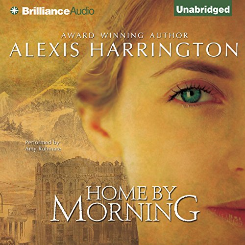 Home by Morning                   By:                                                                                                                                 Alexis Harrington                               Narrated by:                                                                                                                                 Amy Rubinate                      Length: 9 hrs and 31 mins     309 ratings     Overall 3.9