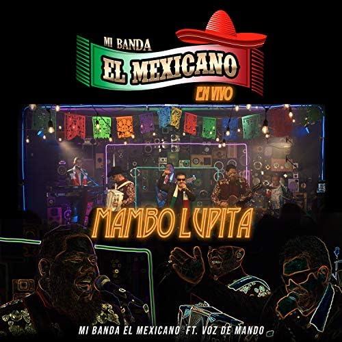 Mi Banda El Mexicano & Voz De Mando