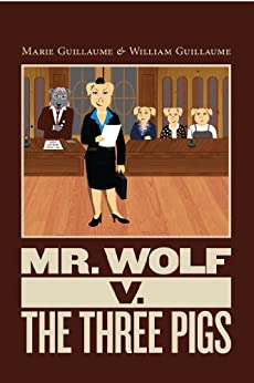 Mr. Wolf v. The Three pigs by [Marie Guillaume, William Guillaume]
