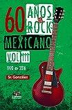 60 Años de Rock Mexicano Vol. III (1990-2016)