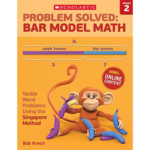 Problem Solved Bar Model Math, Grade 2: Tackle Word Problems Using the Singapore Method