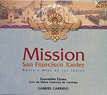 Mission San Francisco Xavier: Ópera y Misa de los Indios