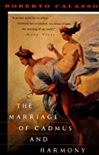 The Marriage of Cadmus and Harmony (Vintage International)