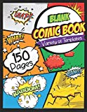 Blank Comic Book: Draw Your Own Comics - 150 Pages of Fun and Unique Templates - A Large 8.5' x 11' Notebook...