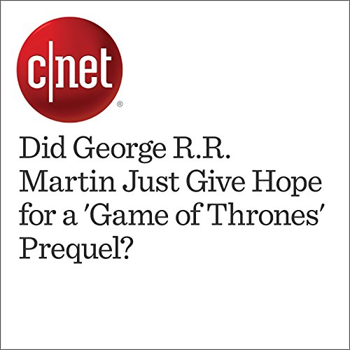 Did George R.R. Martin Just Give Hope for a 'Game of Thrones' Prequel? audiobook cover art