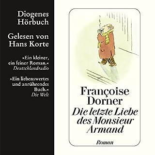 Die letzte Liebe des Monsieur Armand                   Autor:                                                                                                                                 Françoise Dorner                               Sprecher:                                                                                                                                 Hans Korte                      Spieldauer: 3 Std. und 5 Min.     72 Bewertungen     Gesamt 4,5