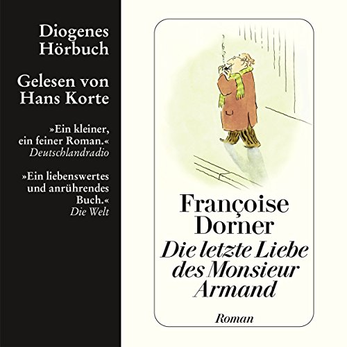 Die letzte Liebe des Monsieur Armand                   By:                                                                                                                                 Françoise Dorner                               Narrated by:                                                                                                                                 Hans Korte                      Length: 3 hrs and 5 mins     3 ratings     Overall 4.7