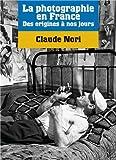 La photographie en France - Des origines à nos jours