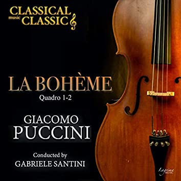 Giacomo Puccini: La Bohème (Quadro 1-2)