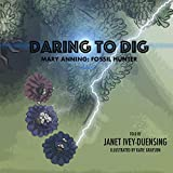 Daring to Dig: Mary Anning: Fossil Hunter: Mary Anning Fossil Hunter