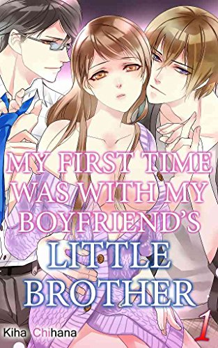 My First Time was with My Boyfriend's Little Brother Vol.1 (TL Manga) (English Edition)