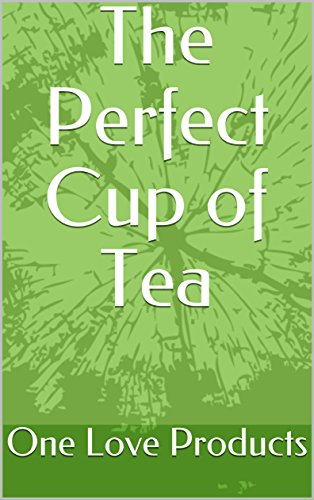 The Perfect Cup of Tea (English Edition)