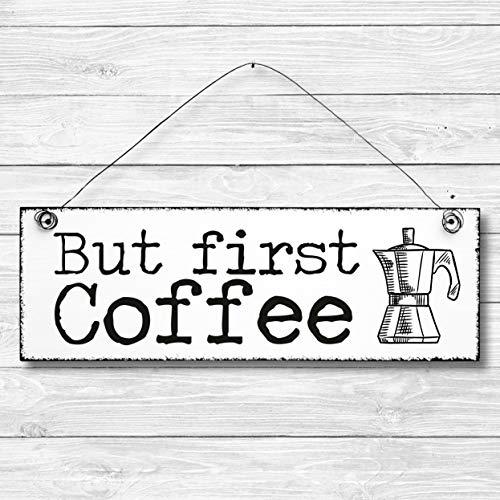 But first Coffee - Dekoschild Türschild Wandschild aus Holz 10x30cm