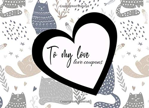 To my love, love coupons: doodle funny cats baby kids cute petdesign style, Love Vouchers, Love coupons For Him and Her, for Couples, for Valentines Day, Birthday, Funny Anniversary