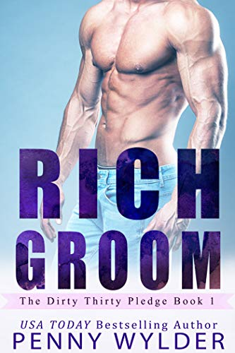 RICH GROOM (The Dirty Thirty Pledge Book 1)